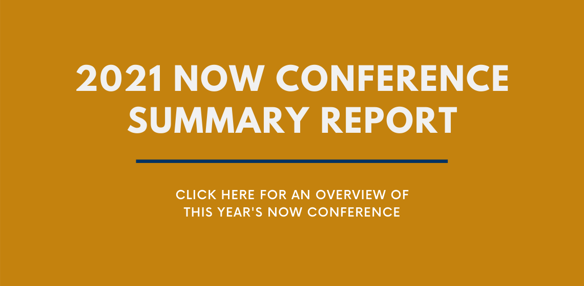 Click here to view the NOW Conference Summary Report