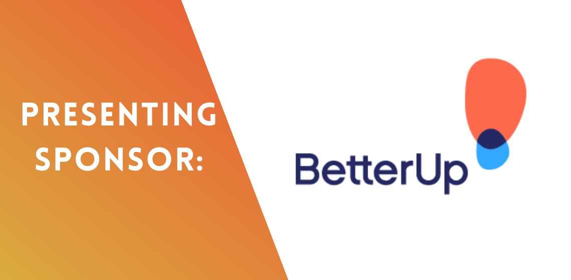 Presenting Sponsor: BetterUp