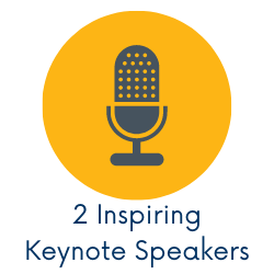 2 Inspiring Keynote Speakers (Click here to learn more!)