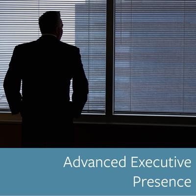 Advanced Executive Presence