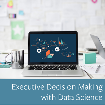 Executive Decision Making with Data Science