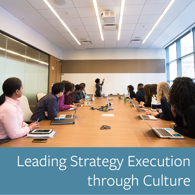 Leading Strategy Execution through Culture